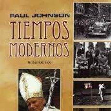 Libros de segunda mano: TIEMPOS MODERNOS PAUL JOHNSON. Lote 221628417