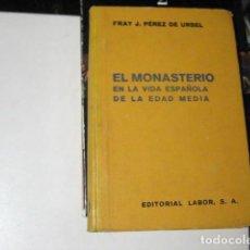 Libros de segunda mano: EL MONASTERIO EN LA VIDA ESPAÑOLA DE LA EDAD MEDIA. PÉREZ DE URBEL, FRAY JUSTO EDAF. Lote 221631060