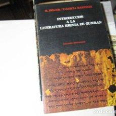 Libros de segunda mano: INTRODUCCION A LA LITERATURA ESENIA DE QUMRAN - DELCOR , M - GARCIA MARTINEZ , F. Lote 221631245