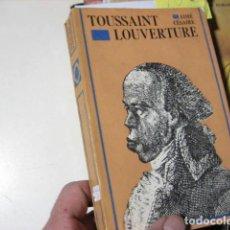 Libros de segunda mano: TOUSSAINT LOUVERTURE AIMÉ CÉSAIRE LA REVOLUCION FRANCESA Y EL PROBLEMA COLONIAL RARO. Lote 221631672