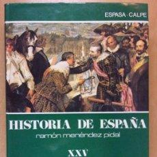 Libros de segunda mano: LA ESPAÑA DE FELIPE IV / HISTORIA DE ESPAÑA-XXV / RAMÓN MENÉNDEZ PIDAL / 1982. ESPASA-CALPE. Lote 221632500