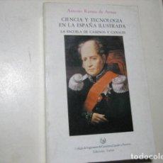 Libros de segunda mano: CIENCIA Y TECNOLOGÍA E LA ESPAÑA ILUSTRADA. LA ESCUELA DE CAMINOS Y CANALES. RUMEU DE ARMAS. Lote 221632545