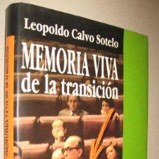 Libros de segunda mano: MEMORIA VIVA DE LA TRANSACION - LEOPOLDO CALVO SOTELO - ILUSTRADO. Lote 221652323