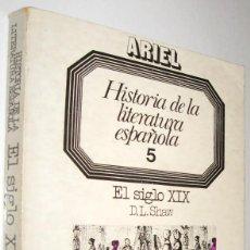 Libros de segunda mano: HISTORIA DE LA LITERATURA ESPAÑOLA - TOMO 5 - EL SIGLO XIX - D.L.SHAW. Lote 221656156