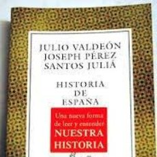 Libros de segunda mano: HISTORIA DE ESPAÑA JULIO VALDEÓN, JOSEPH PÉREZ, SANTOS JULIÁ. Lote 221701316
