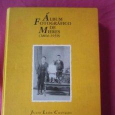 Libros de segunda mano: ALBUM FOTOGRAFICO DE MIERES 1864 - 1939. ALBERTO MONTERO LEON COSTALES. Lote 221710597