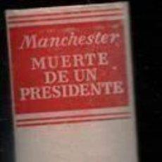 Libros de segunda mano: MUERTE DE UN PRESIDENTE WILLIAM MANCHESTER -ASESINATO DE JAMES ROBERT KENNEDY-. Lote 221735492