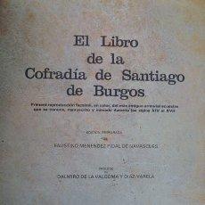 Libros de segunda mano: EL LIBRO DE LA COFRADÍA DE SANTIAGO DE BURGOS, S. XIV-XVII (1977). Lote 221739778