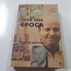 Libros de segunda mano: TODA UNA EPOCA ( CRONICA DE SUCESOS OLVIDADOS ) CARLOS DAVILA 2004. Lote 221744735
