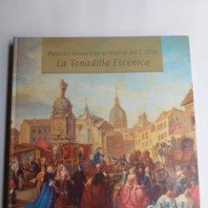 Libros de segunda mano: LA TONADILLA ESCÉNICA PAISAJES SONOROS EN EL MADRID S. XVIII . ........ HISTORIA ARTE. Lote 221903650