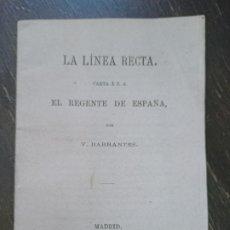 Libros de segunda mano: LA LINEA RECTA. CARTA A S. A. EL REGENTE DE ESPAÑA. BARRANTES, V. LOS SEÑORES DE ROJAS. MADRID, 1869. Lote 221904322