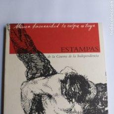 Libros de segunda mano: ESTAMPAS DE LA GUERRA DE LA INDEPENDENCIA. CATÁLOGO EXPOSICIÓN 1996. HISTORIA ARTE XIX GRABADOS. Lote 221941771
