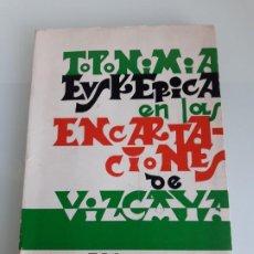 Libros de segunda mano: TOPONIMIA EUSKERICA EN LAS ENCARTACIONES DE VIZCAYA - JESÚS MARÍA DE SASIA - BILBAO 1966. Lote 222045891