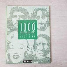 Libros de segunda mano: LIBRO LOS 1000 PROTAGONISTAS DEL SIGLO XX. EDITADO POR EL PAÍS. Lote 222054755