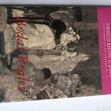 Libros de segunda mano: BODAS REALES EN MADRID. HEMEROTECA MUNICIPAL TESTIMONIOS DE PRENSA N. 3. Lote 222784410