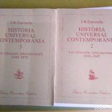 Libros de segunda mano: HISTÒRIA UNIVERSAL CONTEMPORÀNIA. J.B. DUROSELLE. Lote 222785500