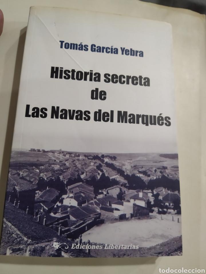 HISTORIA SECRETA DE LAS NAVAS DEL MARQUÉS TOMÁS GARCÍA YEDRA PRIMERA EDICIÓN (Libros de Segunda Mano - Historia Moderna)
