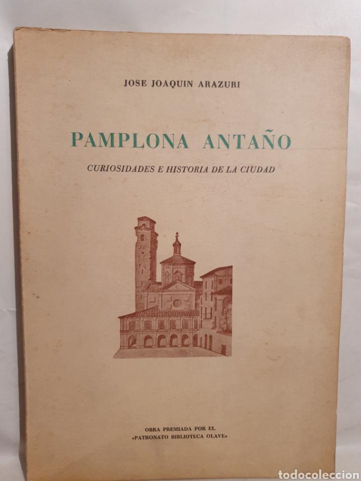 PAMPLONA ANTAÑO. JOSE JOAQUIN ARAZURI. 1963. (Libros de Segunda Mano - Historia Moderna)
