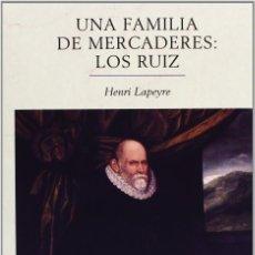 Livros em segunda mão: UNA FAMILIA DE MERCADERES:LOS RUIZ HENRI LAPEYRE-PRECINTADO-NUEVO. Lote 223044358
