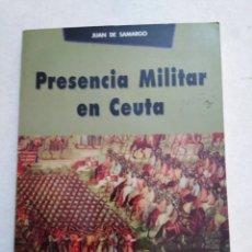 Libros de segunda mano: PRESENCIA MILITAR EN CEUTA,. Lote 224005403