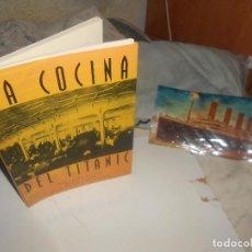 Libros de segunda mano: LA COCINA DEL TITANIC 1998 SEMBLANZA HISTÓRICA, RECETAS, CARTA..126 PGS +ESTAMPA, RAREZA. Lote 224330602