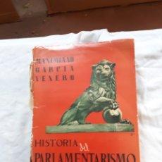 Libros de segunda mano: HISTORIA DEL PARLAMENTARISMO ESPAÑOL. MAXIMIANO GARCÍA VENERO. EDITADO 1946. Lote 224674317