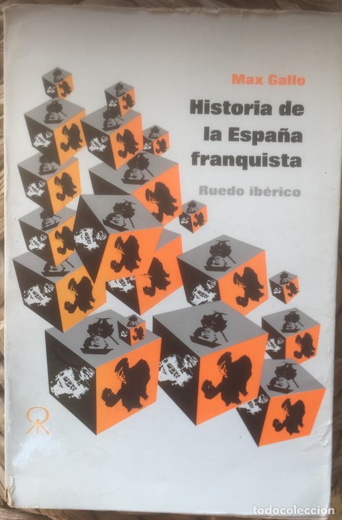 HISTORIA DE LA ESPAÑA FRANQUISTA - MAX GALLO - RUEDO IBÉRICO 1972 EDICIÓN FRANCESA EN CASTELLANO. (Libros de Segunda Mano - Historia Moderna)