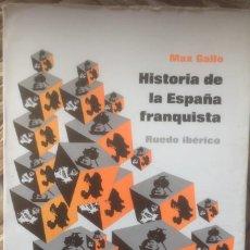 Libros de segunda mano: HISTORIA DE LA ESPAÑA FRANQUISTA - MAX GALLO - RUEDO IBÉRICO 1972 EDICIÓN FRANCESA EN CASTELLANO.. Lote 224685713