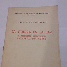 Libros de segunda mano: LA GUERRA EN LA PAZ EL MOMENTO ESTRATÉGICO EN AFRICA DEL NORTE VILLEGAS C.S.I.C. Lote 225218450