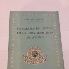 Libros de segunda mano: LA CARRERA DEL ESTAÑO EN LA ORA MARÍTIMA DE AVIENO JUAN JOSE JAURREGUI INSTITUTO HISTÓRICO DE MARINA. Lote 225218805