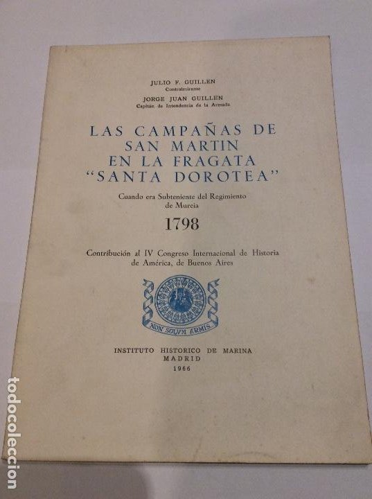 LAS CAMPAÑAS DE SAN MARTIN EN LA FRAGATA SANTA DOROTEA GUILLEN INSTITUTO HISTÓRICO DE MARINA (Libros de Segunda Mano - Historia Moderna)