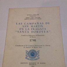 Libros de segunda mano: LAS CAMPAÑAS DE SAN MARTIN EN LA FRAGATA SANTA DOROTEA GUILLEN INSTITUTO HISTÓRICO DE MARINA. Lote 225218815
