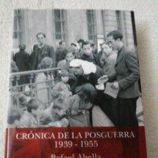 Livres d'occasion: CRÓNICA DE LA POSGUERRA 1939-1955 RAFAEL ABELLA. Lote 225955760