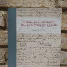 Libros de segunda mano: HISTORIA DE S. SADURNIÑO ATA A MÉTASE DO SECULO XVIII. MARGARITA SÁNCHEZ YÁÑEZ. EN GALEGO. Lote 226394760
