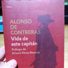 Libros de segunda mano: VIDA DE ESTE CAPITÁN, ALONSO DE CONTRERAS, ED. DEBOLSILLO, 2012 RUSTICA. BUEN ESTADO. MUY RARO. Lote 226438555