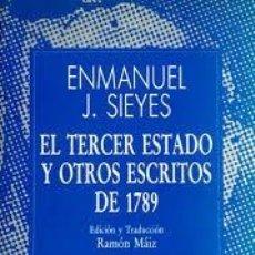 Libros de segunda mano: EL TERCER ESTADO Y OTROS ESCRITOS DE 1789 ENMANUEL J SEYES. Lote 228596050