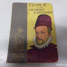 Libros de segunda mano: FELIPE II Y SUS GRANDES CAPITANES - LIBRO 1942 - COLECCION HERNANDO - JAOQUIN GALLARDO RÚA. Lote 229986335
