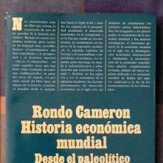 Libros de segunda mano: HISTORIA ECONÓMICA MUNDIAL RONDO CAMERON 23 X 17.5 X 3. Lote 230275625
