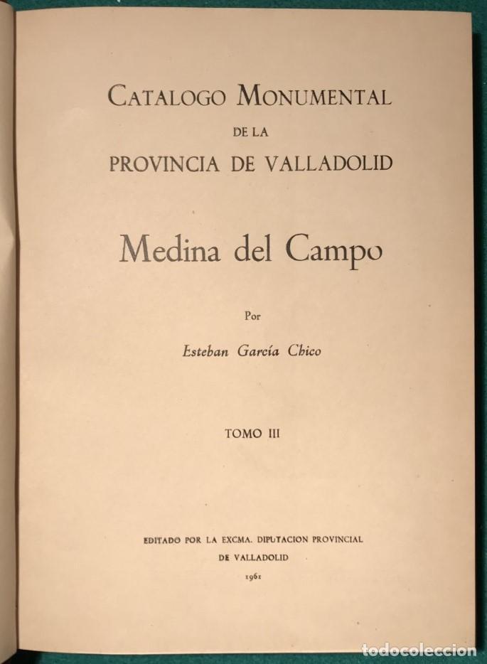 Libros de segunda mano: VALLADOLID. CATÁLOGO MONUMENTAL DE LA PROVINCIA, 3 TOMOS. 1960 - Foto 3 - 231069200