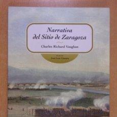 Libros de segunda mano: NARRATIVA DEL SITIO DE ZARAGOZA / CHARLES RICHARD VAUGHAN / 2008. INSTITUCIÓN FERNANDO EL CATÓLICO. Lote 231441445