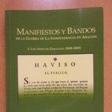 Libros de segunda mano: MANIFIESTOS Y BANDOS DE LA GUERRA DE LA INDEPENDENCIA EN ARAGÓN / HERMINIO LAFOZ RABAZA. Lote 231446830