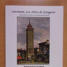 Libros de segunda mano: ZARAGOZA. DIARIO DE ENTRE SITIOS, 13 DE AGOSTO-21 DE DICIEMBRE DE 1808. / RAMÓN GUIRAO LARRAÑAGA. Lote 231448470