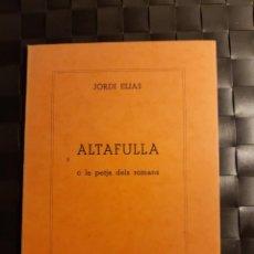 Libros de segunda mano: ALTAFULLA O LA PETJA DELS ROMANS JORDI ELÍAS. Lote 231742720