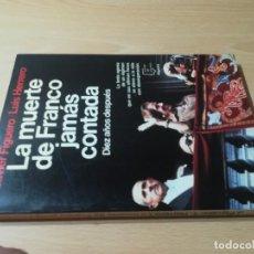 Libros de segunda mano: LA MUERTE DE FRANCO JAMAS CONTADA / JAVIER FIGUERO - LUIS HERRERO / PLANETA / F407. Lote 232063570