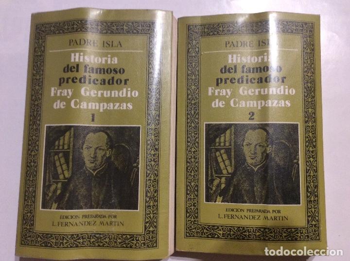 HISTORIA DEL FAMOSO PREDICADOR FRAY GERUNDIO DE CAMPAZAS PADRE ISLA 2 TOMOS COMPLETA (Libros de Segunda Mano - Historia Moderna)