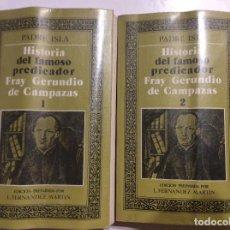 Libros de segunda mano: HISTORIA DEL FAMOSO PREDICADOR FRAY GERUNDIO DE CAMPAZAS PADRE ISLA 2 TOMOS COMPLETA. Lote 232242725