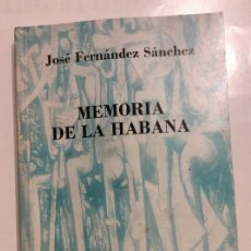 Libros de segunda mano: MEMORIA DE LA HABANA JOSE FERNÁNDEZ SANCHEZ EDICIONES EL MUSEO UNIVERSAL TEMA CUBA. Lote 232243620