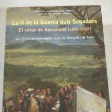 Livros em segunda mão: LA FI DE LA GUERRA DELS SEGADORS. EL SETGE DE BARCELONA (1651 - 1652), FARELL EDITORS, NOU.. Lote 232350145