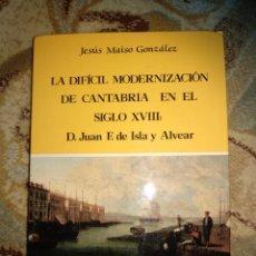 Libros de segunda mano: LA DIFÍCIL MODERNIZACIÓN DE CANTABRIA EN EL SIGLO XVIII. Lote 232516045