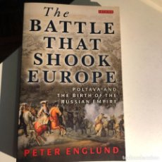 Libros de segunda mano: THE BATTLE THAT SHOOK EUROPE: POLTAVA AND THE BIRTH OF THE RUSSIAN EMPIRE DE PETER ENGLUND. Lote 232551820